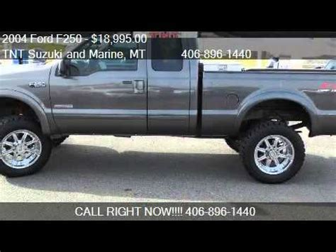 Tnt Suzuki Billings Mt by 2004 Ford F250 Xlt Supercab 4wd For Sale In Billings Mt