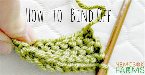 knitting bind methods how to knit part 4 how to bind nemcsok farms