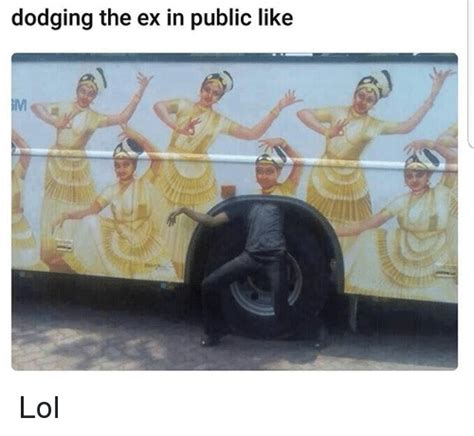 the ex dodging the ex in like lol lol meme on sizzle