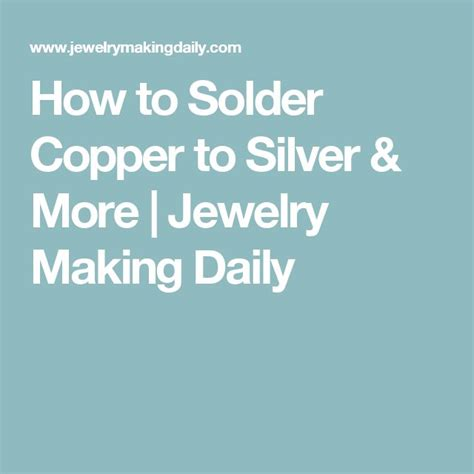 how to solder copper for jewelry 17 best images about all my pretty things metalsmithing