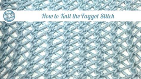 how to knit stitch the faggot stitch knitting stitch 101 new stitch a day