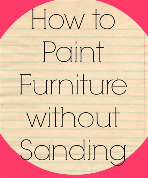 how to paint bedroom furniture without sanding how to paint furniture without sanding
