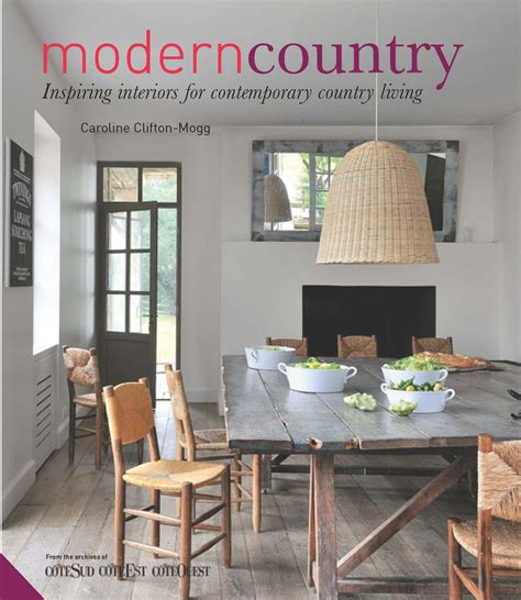 contemporary home interiors book review modern country interiors by caroline clifton