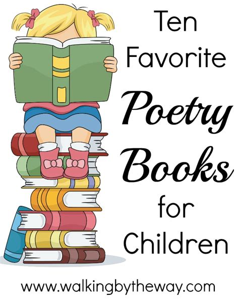 poetry picture books for children 10 favorite poetry books for children walking by the way