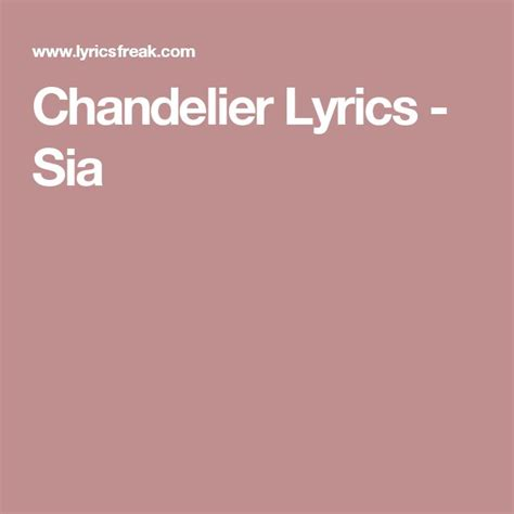 chandelier sia lyrics best 25 chandelier lyrics ideas on cabin