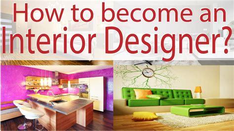 how to become interior designer how to become an interior designer