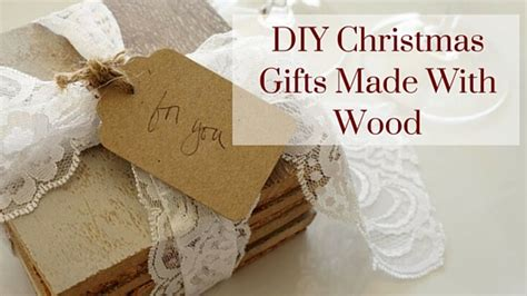 presents made of wood diy gifts made with wood