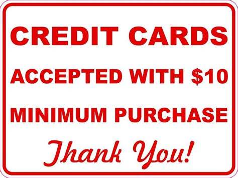 minimum payment on a credit card credit cards accepted with 10 minimum purchase sign