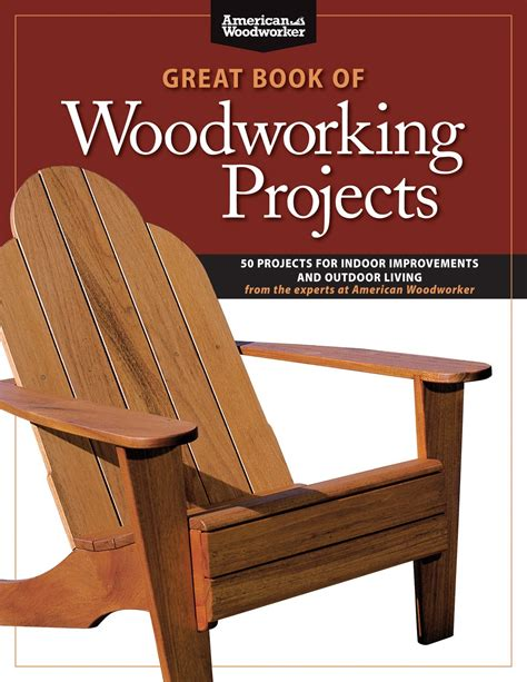 great woodworking ideas woodworking great book of woodworking projects pdf plans