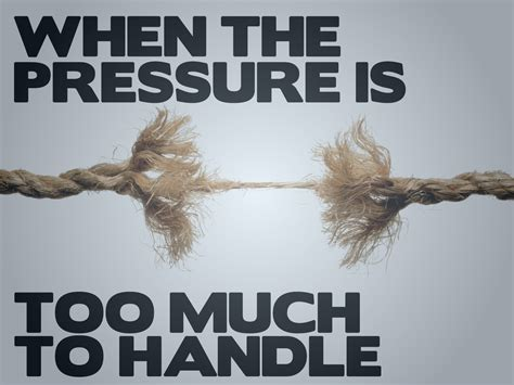 how much are at much pressure quotes quotesgram