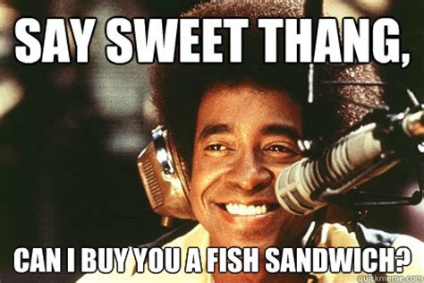 where can i buy say sweet thang can i buy you a fish sandwich