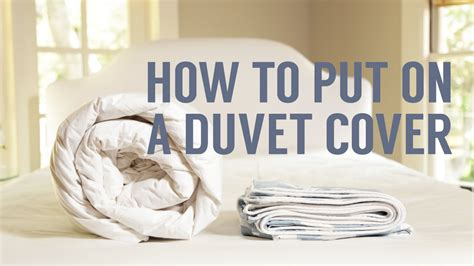 how to put duvet cover how to put on a duvet cover in seconds