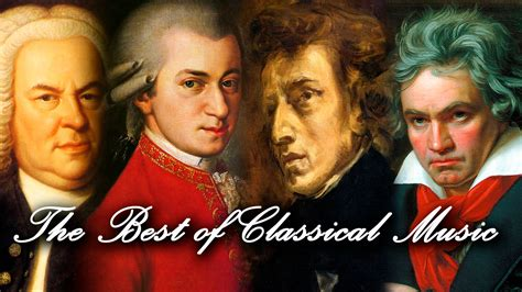the best of classical music mozart beethoven bach - The Best Of Classical Music