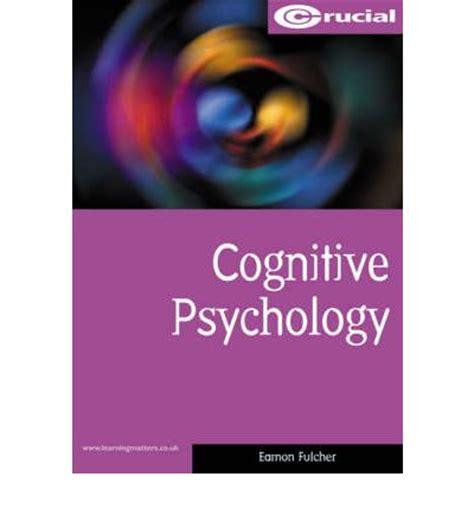cognitive psychology cognitive psychology eamon fulcher 9781903337134