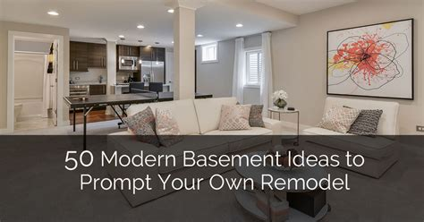 Ideas For Kitchen Renovations 50 modern basement ideas to prompt your own remodel home