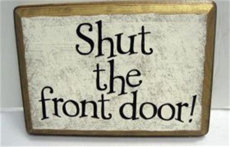 shut the front door meaning shut the front door meaning windows doors