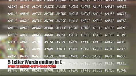 scrabble words ending in e 5 letter words ending in e