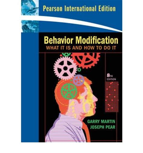 Behavior Modification Garry Martin by Behavior Modification Joseph Pear 9780138155810