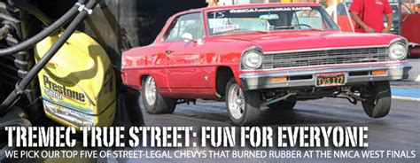 bakersfield rubber st top five chevy tremec true streets at the nmca west finals
