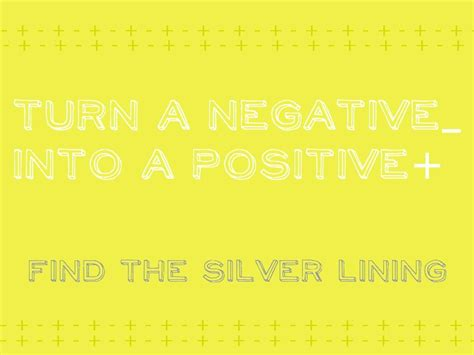 turn negative energy into positive energy negative into positive quotes quotesgram