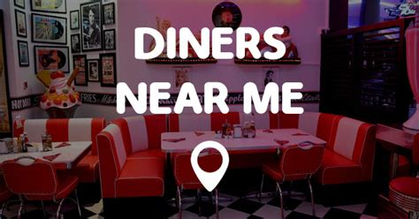 Diners Near Me Points Near Me