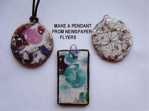 how to make jewelry pendants how to make a pendant from newspaper flyers recycle