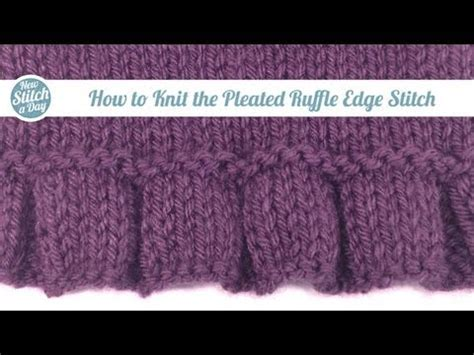 how to sew knitting edges together how to knit the pleated ruffle edge stitch style