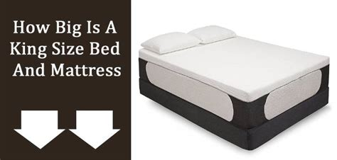 how big is a bed mattress how big is a king size bed and mattress