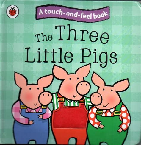 three pigs picture book the three pigs large square ladybird touch and feel
