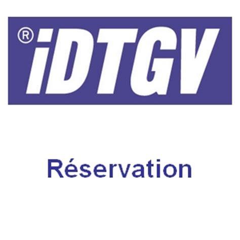 Modifier Un Billet De Idtgv by Idtgv R 233 Servation Assistance Client