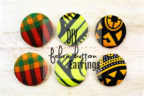 how to make ankara jewelry diy fabric button earrings tutorial o so chic
