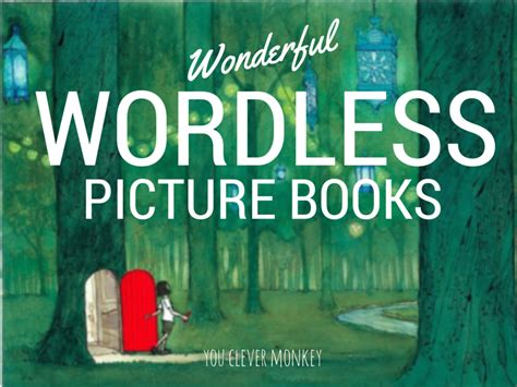 free wordless picture books wonderful wordless picture book list visit http