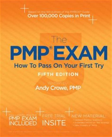 the pmp how to pass on your try fifth edition the pmp how to pass on your try by andy crowe