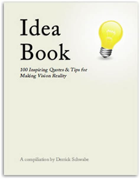 picture books for idea and details the idea book 100 inspiring quotes tips for