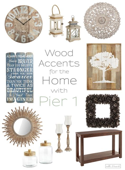 warm up home decor with beautiful rustic wood touches from pier 1 table and hearth