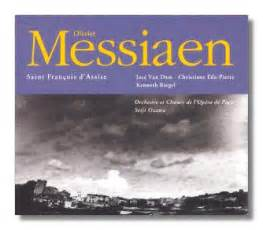 classical net review messiaen st fran 231 ois d assise