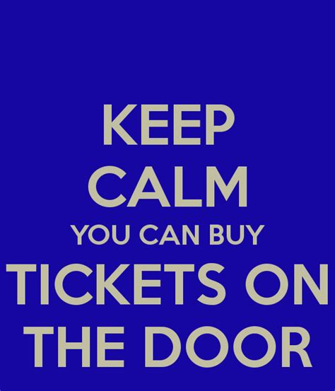 where can you buy door keep calm you can buy tickets on the door keep calm and