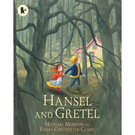 hansel and gretel story book with pictures hansel and gretel by michael morpurgo and chichester