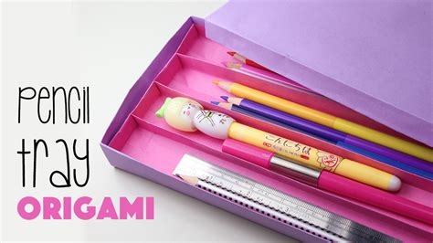 how to make a origami pencil origami pencil tray with 4 sections tutorial paper kawaii