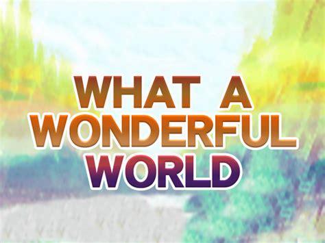 wonderful world what a wonderful world dancedancerevolution supernova