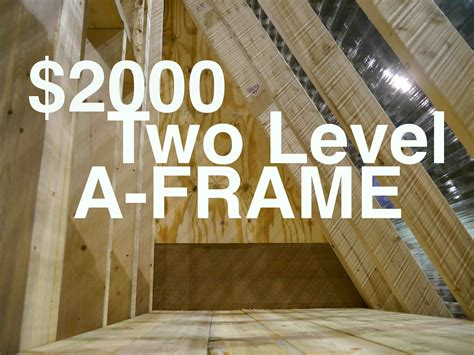 Build A Frame House an a frame cabin or tiny house for 2000 quot the dart