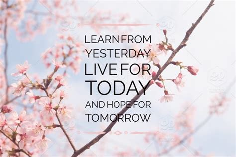 inspirational typographic quote learn from yesterday live for today and for tomorrow