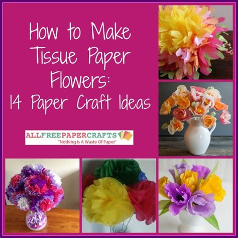 how to make tissue paper crafts how to make paper flowers 30 diy paper flowers