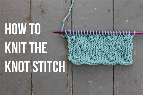 how do you add a stitch in knitting how to knit a knot stitch on craftsy