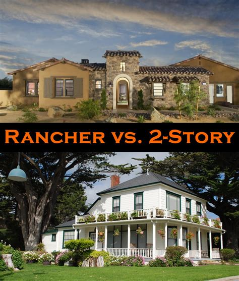 rancher home rancher vs 2 story house pros and cons plus take our poll