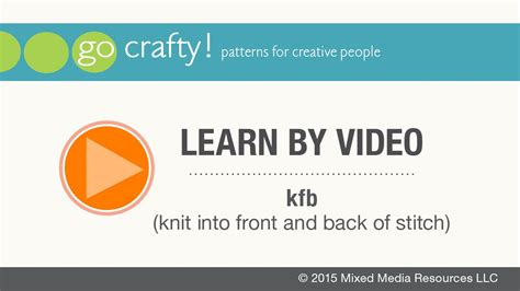 knit into the back of the next stitch how to kfb knit into front and back of stitch go crafty