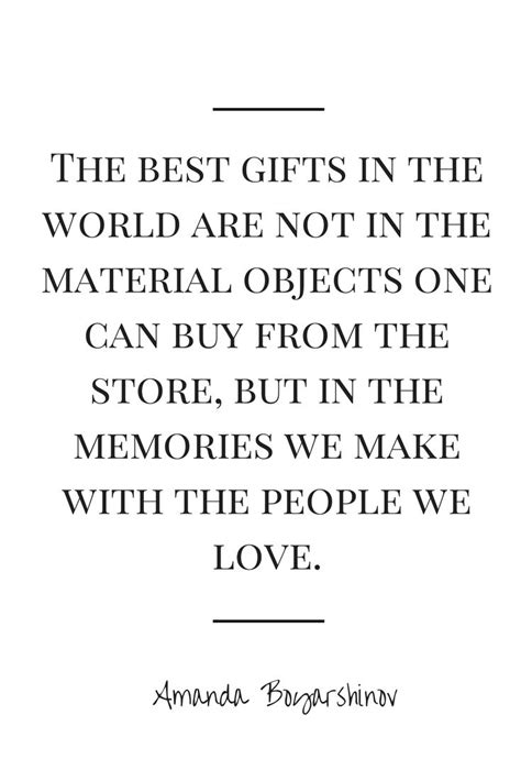 quotes on gifts the best gifts come from the memories we make with the