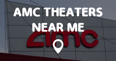 near me amc theaters near me points near me