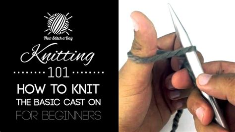 knitting how to cast on knitting 101 how to knit the basic cast on for beginners