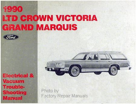 car repair manual download 1990 mercury grand marquis auto manual 1990 ford crown victoria mercury grand marquis electrical vacuum and troubleshooting manual